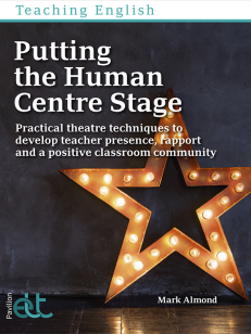 Cover of the book - Putting the Human Centre Stage - Practical theatre techniques to develop teacher presence