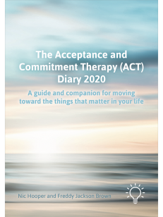 The Acceptance and Commitment Therapy (ACT) Diary 2020