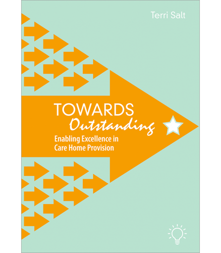 Towards Outstanding - Enabling Excellence in Care Home Provision