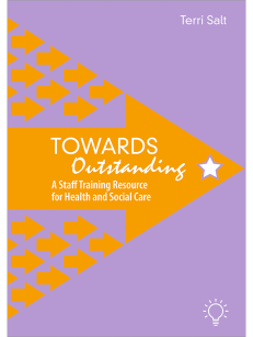 Towards Outstanding - A Staff Training Resource for Health and Social Care
