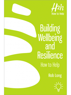 H2h How to Help Building Wellbeing and Resilience