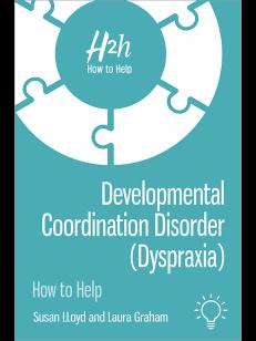 H2h How to Help Developmental Coordination Disorder (Dyspraxia)
