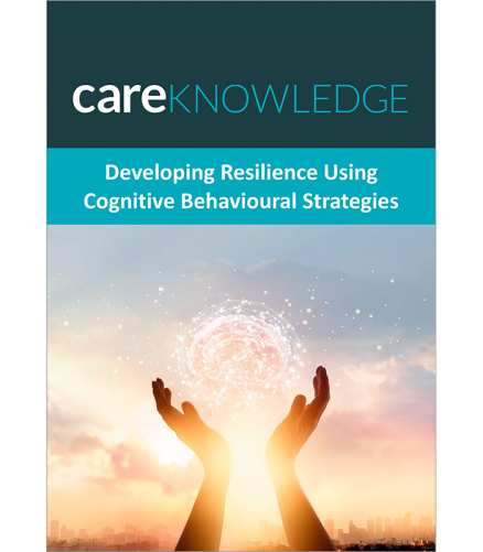 Developing Resilience using Cognitive Behavioural Strategies