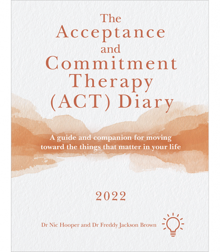 The Acceptance and Commitment Therapy (ACT) Diary 2022